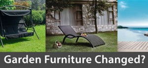 Has garden furniture changed